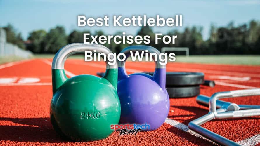best kettlebell exercises for bingo wings