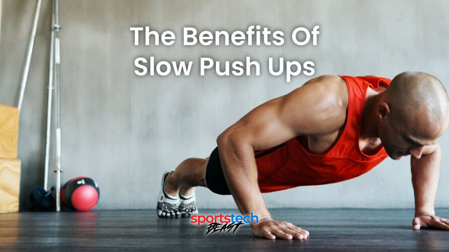 the benefits of slow push ups