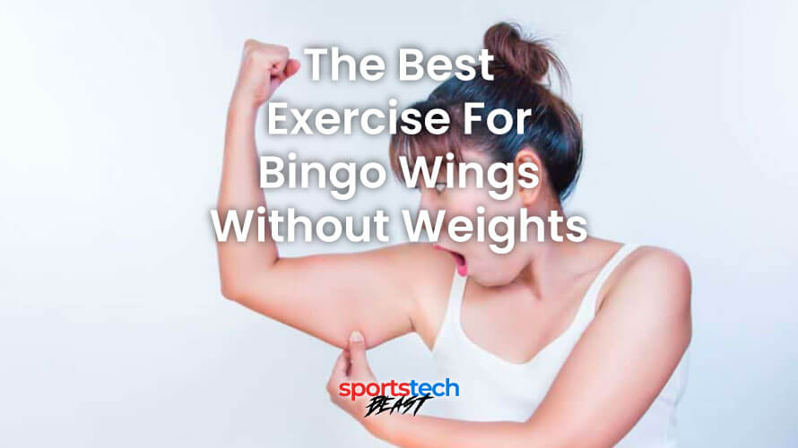 the best exercise for bingo wings without weights